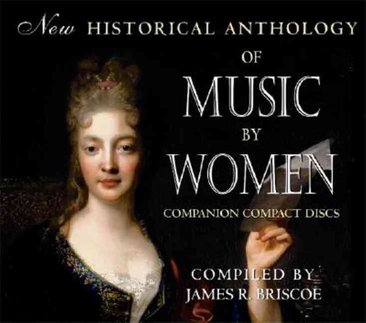 [CD] New Historical Anthology of Music by Women By Briscoe, James R. (COM)