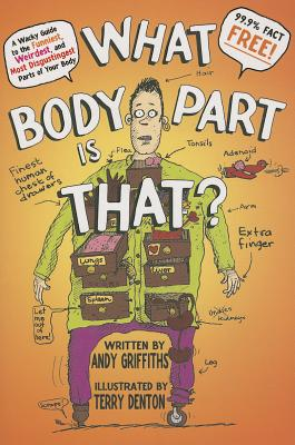What Body Part Is That? By Denton, Terry (ILT)/ Griffiths, Andy