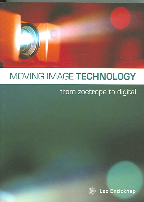 Moving Image Technology By Enticknap, Leo